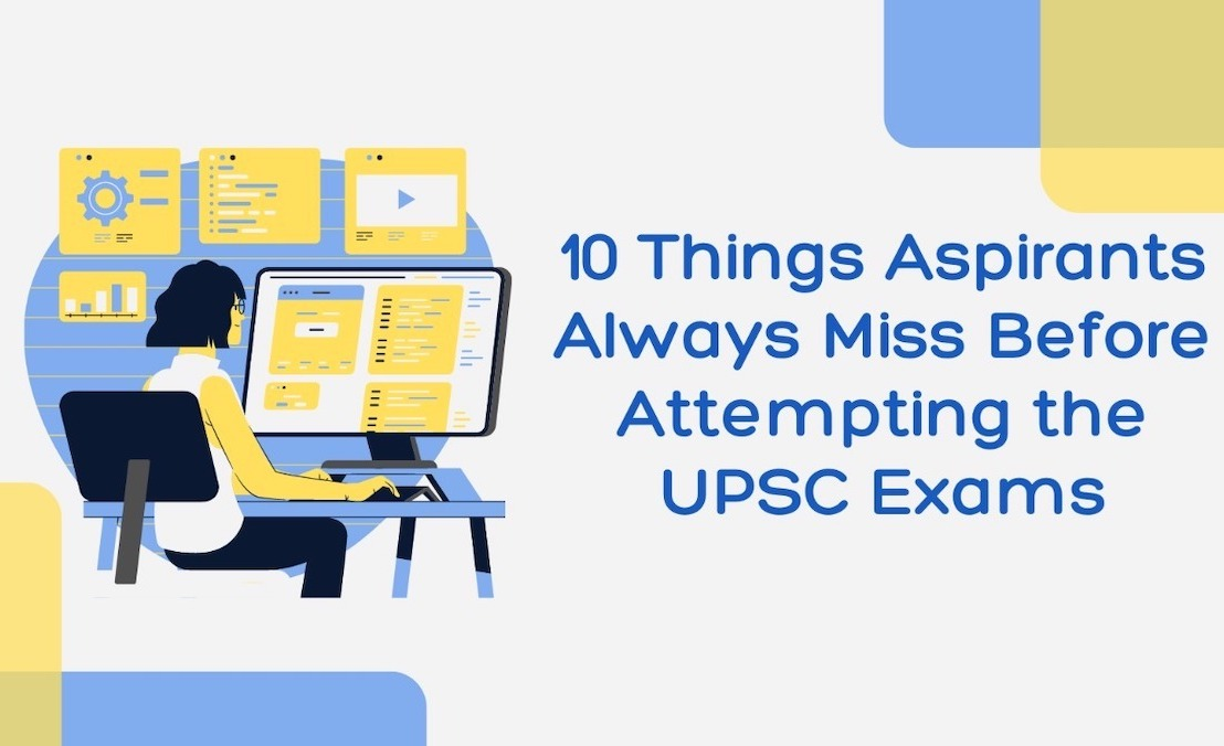 10 Things Aspirants Always Miss Before Attempting For UPSC/IASExams